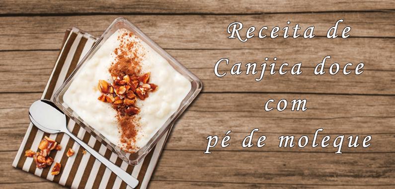 Receita de Canjica Doce com Pé de Moleque