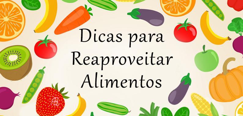 Dicas para Reaproveitar Alimentos