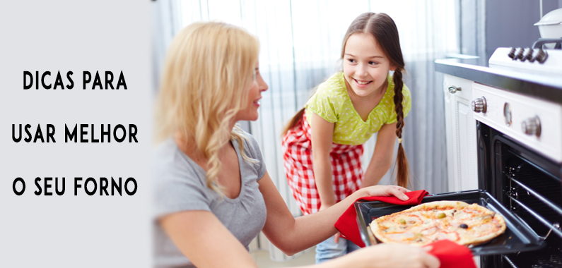 Dicas para usar melhor o seu forno