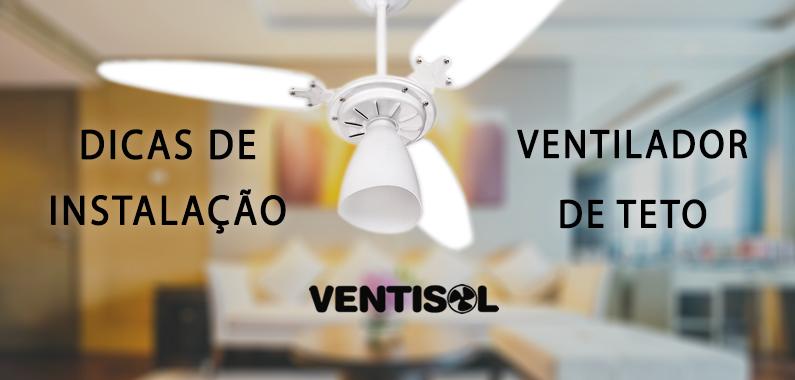 Dicas de Instalação do Ventilador de Teto Wind Light Ventisol