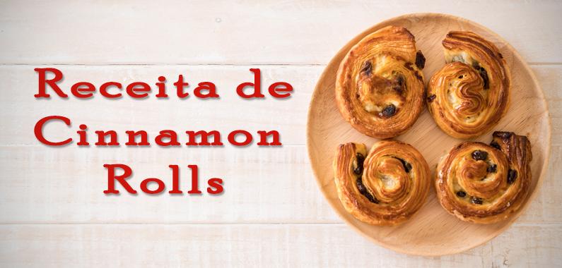 Receita de Cinnamon Rolls para Festas de Fim de Ano